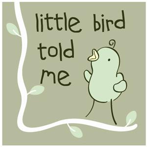 Little Bird Told Me